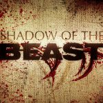 Shadow of the Beast - Fidèle a l'original, du sang, du sang, rien que du sang