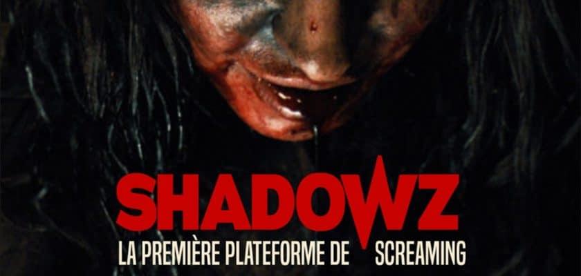 Shadowz, la première plateforme de screaming